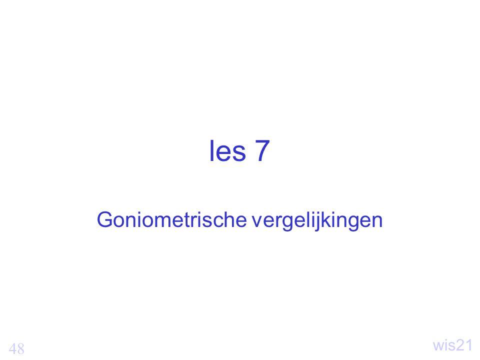 48 wis21 les 7 Goniometrische vergelijkingen