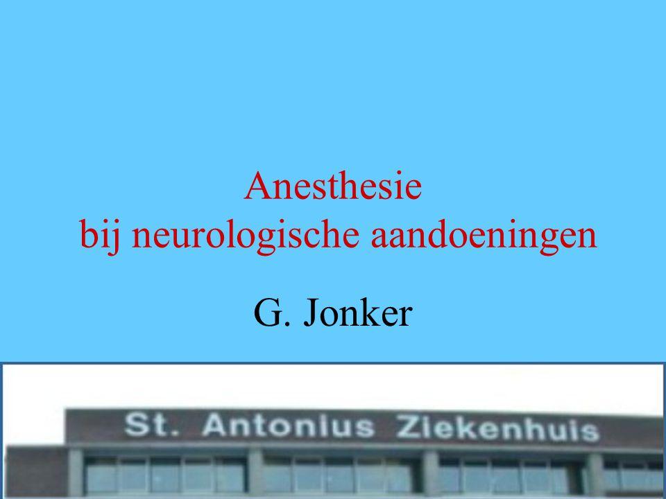 Anesthesie bij neurologische aandoeningen G. Jonker