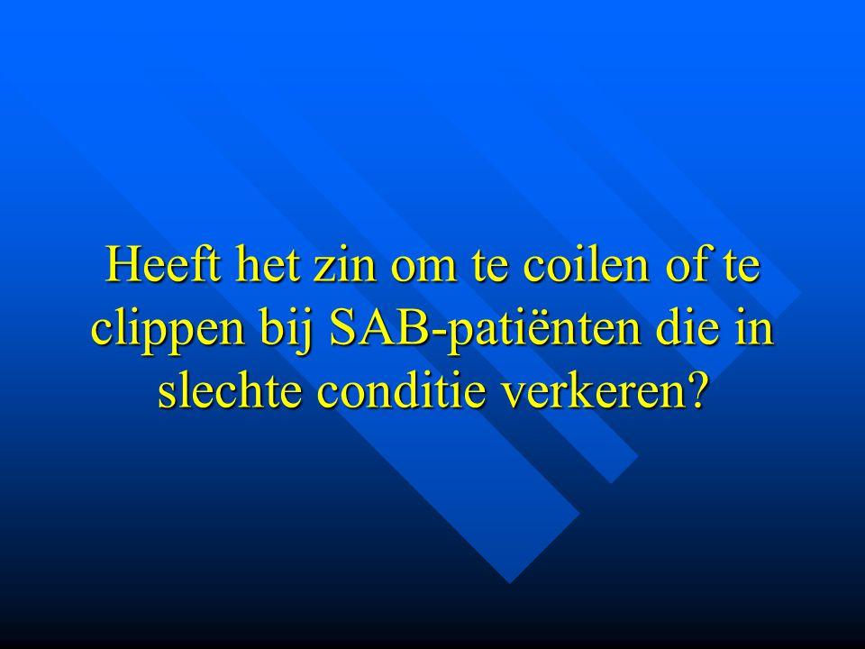 Heeft het zin om te coilen of te clippen bij SAB-patiënten die in slechte conditie verkeren?