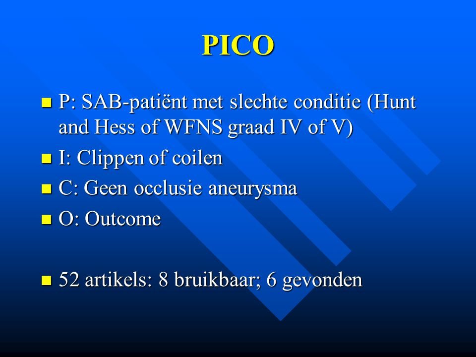 Predicting outcome in poor-grade patients with subarachnoid hemorrhage Retrospectief, 159 patiënten Retrospectief, 159 patiënten Inclusie: Hunt and Hess IV of V Inclusie: Hunt and Hess IV of V Exclusie: afwezige hersenstamreflexen of –functie Exclusie: afwezige hersenstamreflexen of –functie Interventie: Clippen, zn evacuatie ICH, <24 uur Interventie: Clippen, zn evacuatie ICH, <24 uur Outcome: Glasgow Outcome Scale na 6 mnd; favorable versus unfavorable Outcome: Glasgow Outcome Scale na 6 mnd; favorable versus unfavorable