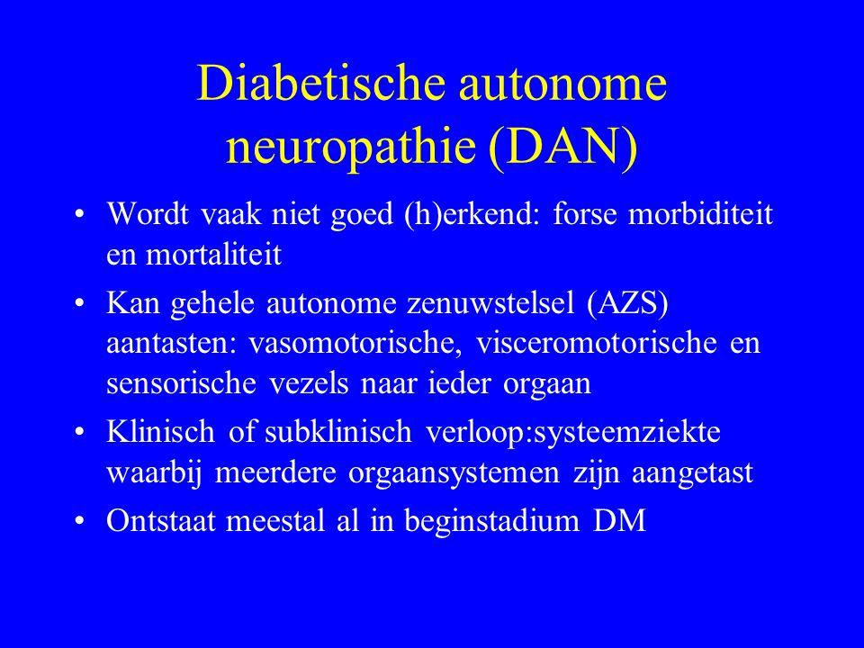 Diabetische autonome neuropathie (DAN) Wordt vaak niet goed (h)erkend: forse morbiditeit en mortaliteit Kan gehele autonome zenuwstelsel (AZS) aantasten: vasomotorische, visceromotorische en sensorische vezels naar ieder orgaan Klinisch of subklinisch verloop:systeemziekte waarbij meerdere orgaansystemen zijn aangetast Ontstaat meestal al in beginstadium DM