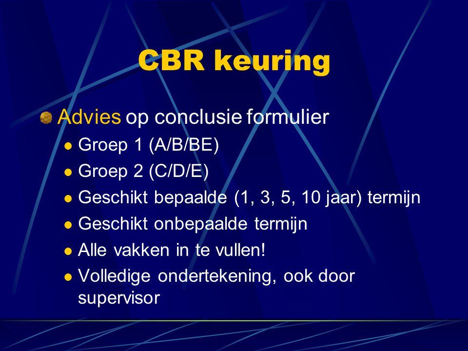 Advies op conclusie formulier Groep 1 (A/B/BE) Groep 2 (C/D/E) Geschikt bepaalde (1, 3, 5, 10 jaar) termijn Geschikt onbepaalde termijn Alle vakken in