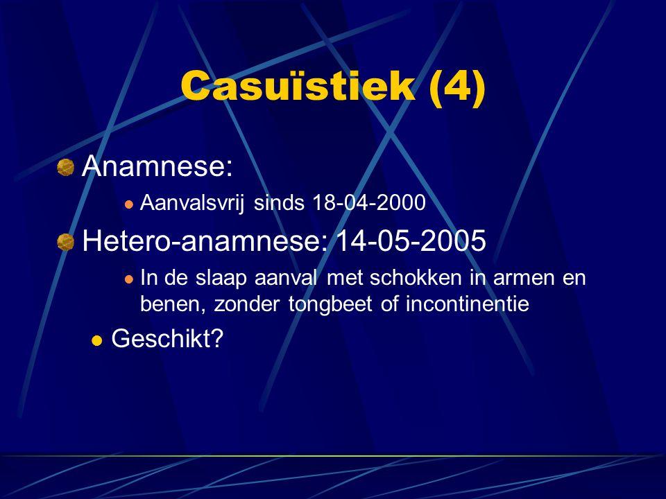 Anamnese: Aanvalsvrij sinds 18-04-2000 Hetero-anamnese: 14-05-2005 In de slaap aanval met schokken in armen en benen, zonder tongbeet of incontinentie