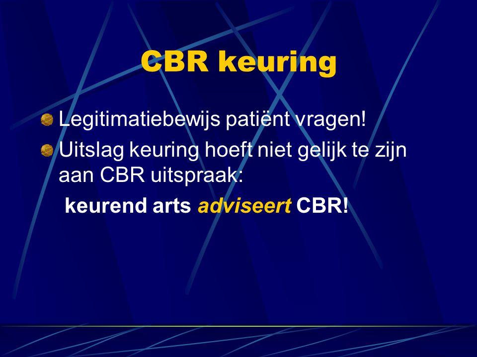Legitimatiebewijs patiënt vragen! Uitslag keuring hoeft niet gelijk te zijn aan CBR uitspraak: keurend arts adviseert CBR! CBR keuring