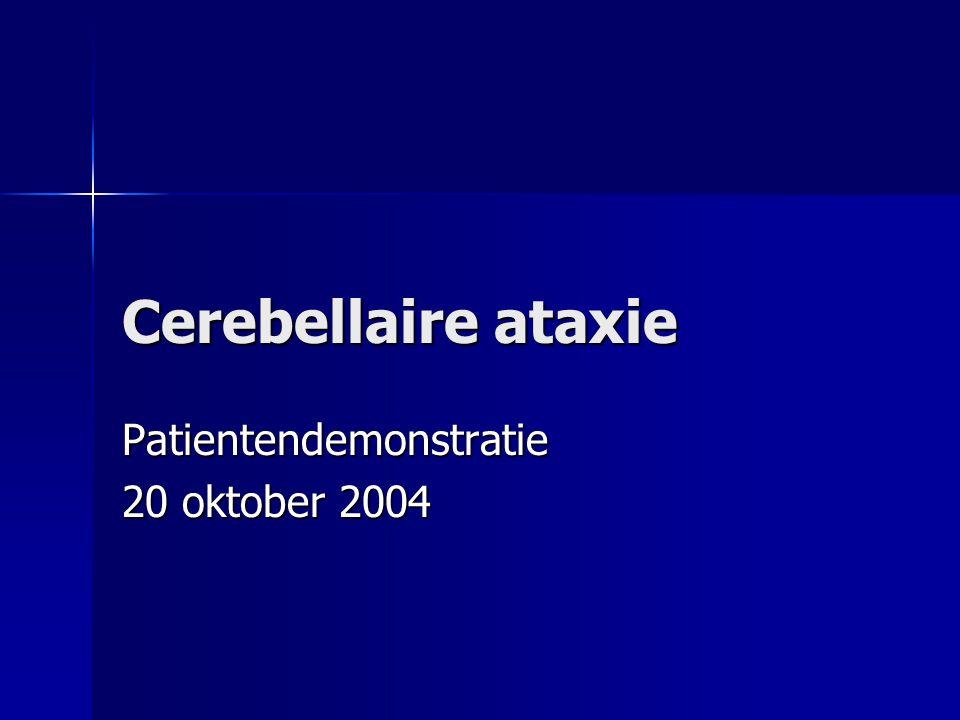 Erfelijke ataxieen Autosomaal recessieve ataxie: Autosomaal recessieve ataxie: –ziekte van Friedreich –ataxia telangiectasia –early-onset cerebellaire ataxie met behouden peesreflexen –Abetalipoproteinemie –Ataxie bij geisoleerde vit E deficiëntie –ziekte van Refsum –Infantile-onset spinocerebellar ataxia –Charlevoix-Saguenay