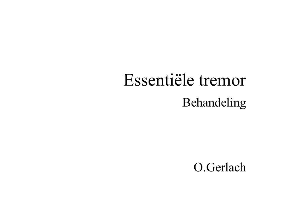 Essentiële tremor Behandeling O.Gerlach