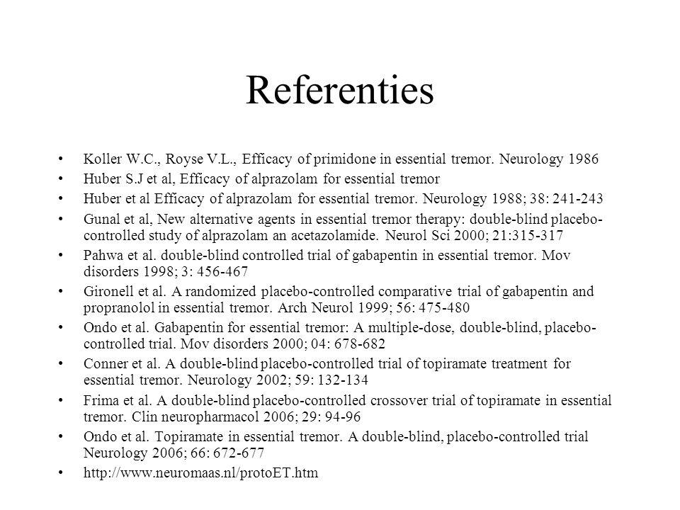 Referenties Koller W.C., Royse V.L., Efficacy of primidone in essential tremor.