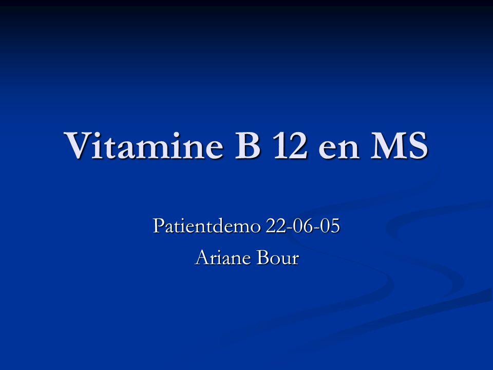 Vitamine B 12 en MS Patientdemo 22-06-05 Ariane Bour