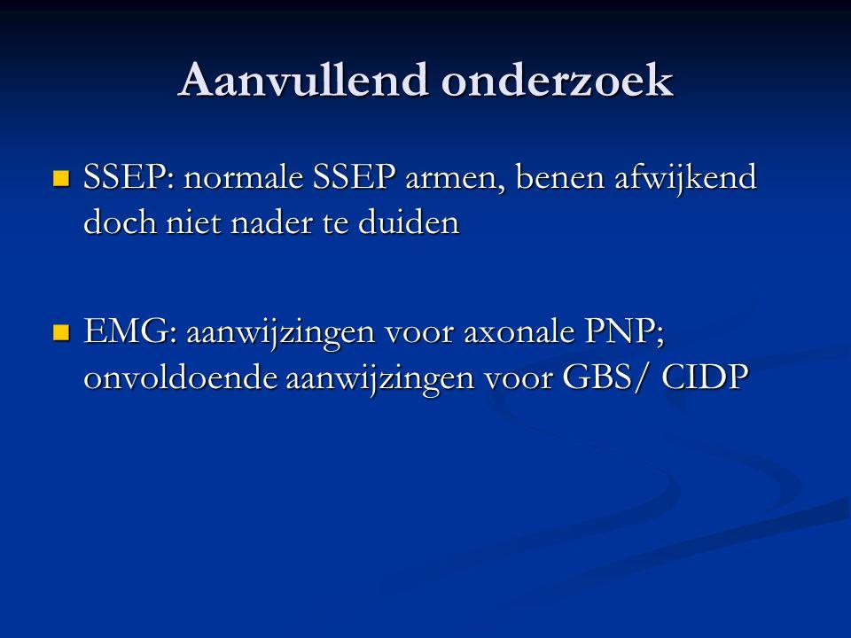 Aanvullend onderzoek SSEP: normale SSEP armen, benen afwijkend doch niet nader te duiden SSEP: normale SSEP armen, benen afwijkend doch niet nader te