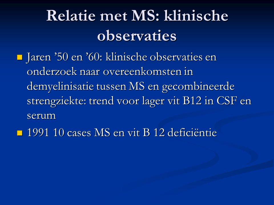 Relatie met MS: klinische observaties Jaren '50 en '60: klinische observaties en onderzoek naar overeenkomsten in demyelinisatie tussen MS en gecombin