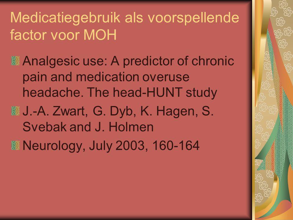 Medicatiegebruik als voorspellende factor voor MOH Analgesic use: A predictor of chronic pain and medication overuse headache. The head-HUNT study J.-