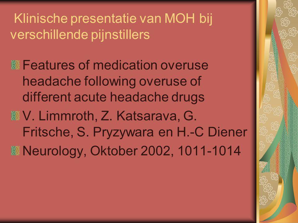Klinische presentatie van MOH bij verschillende pijnstillers Features of medication overuse headache following overuse of different acute headache dru