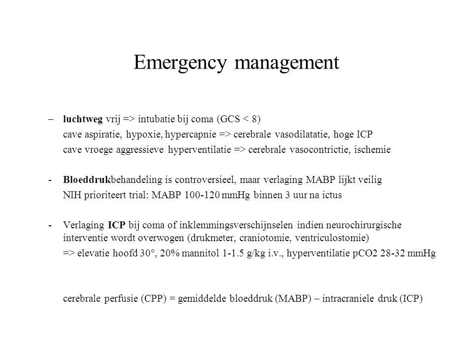 Emergency management –luchtweg vrij => intubatie bij coma (GCS < 8) cave aspiratie, hypoxie, hypercapnie => cerebrale vasodilatatie, hoge ICP cave vro