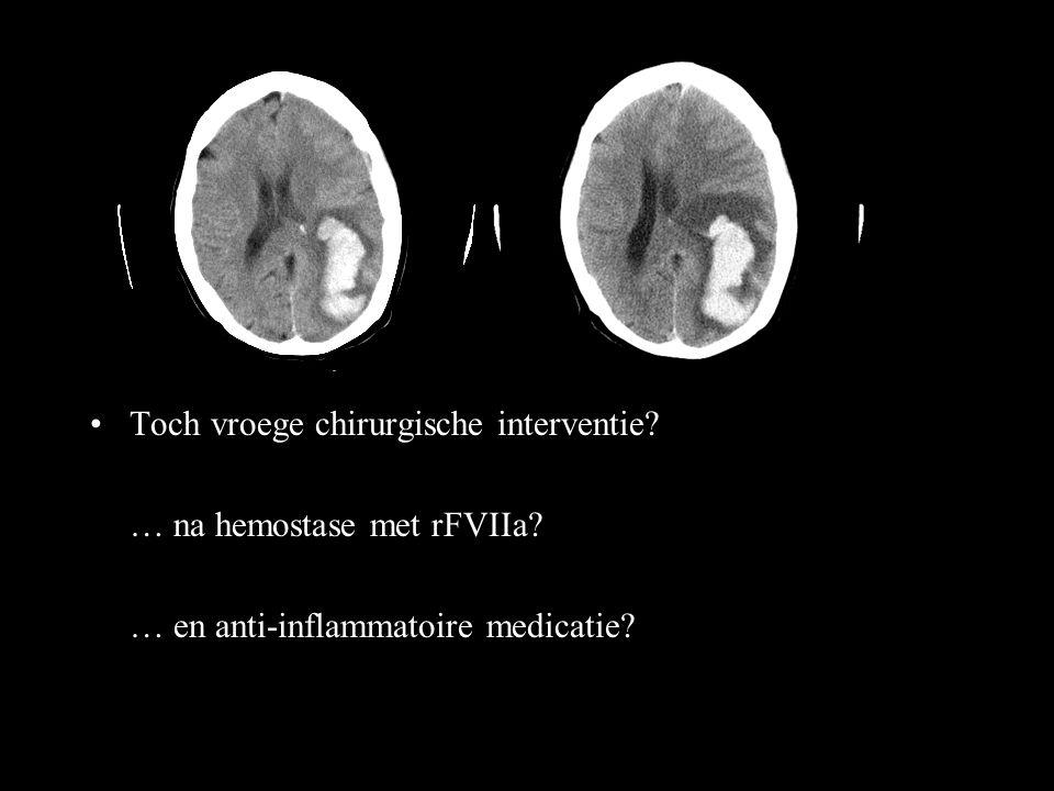 Toch vroege chirurgische interventie? … na hemostase met rFVIIa? … en anti-inflammatoire medicatie?