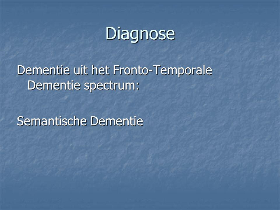 Diagnose Dementie uit het Fronto-Temporale Dementie spectrum: Semantische Dementie