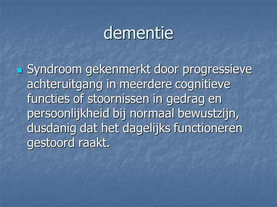 dementie Syndroom gekenmerkt door progressieve achteruitgang in meerdere cognitieve functies of stoornissen in gedrag en persoonlijkheid bij normaal b