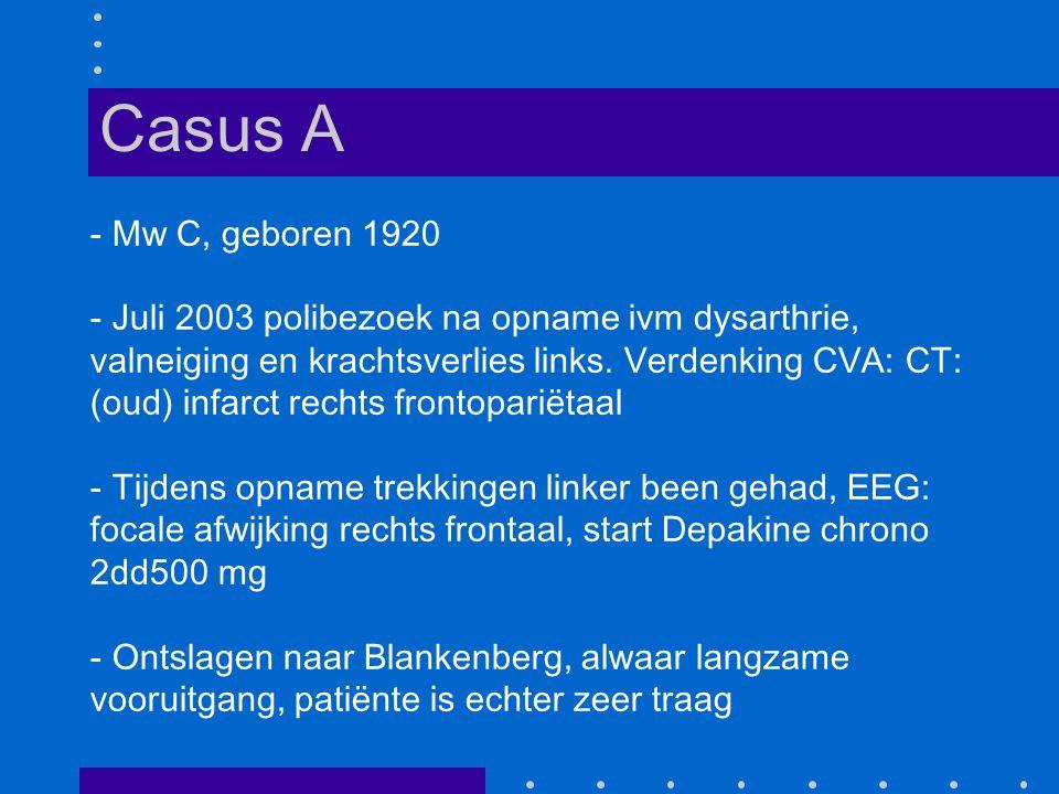 - Mw C, geboren 1920 - Juli 2003 polibezoek na opname ivm dysarthrie, valneiging en krachtsverlies links.