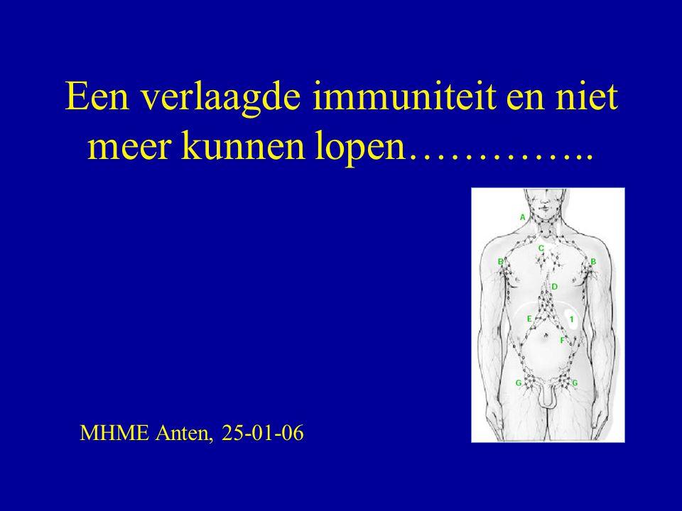 Een verlaagde immuniteit en niet meer kunnen lopen………….. MHME Anten, 25-01-06