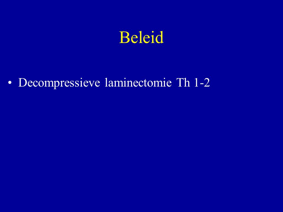 Beleid Decompressieve laminectomie Th 1-2