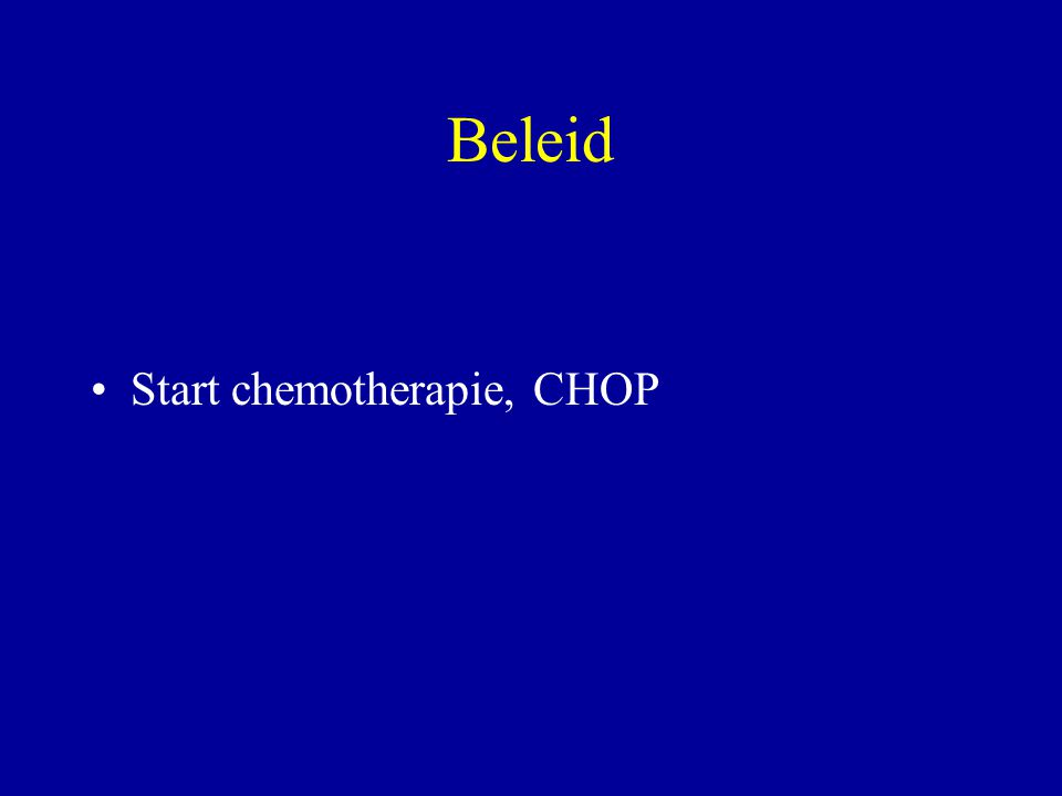 Beleid Start chemotherapie, CHOP