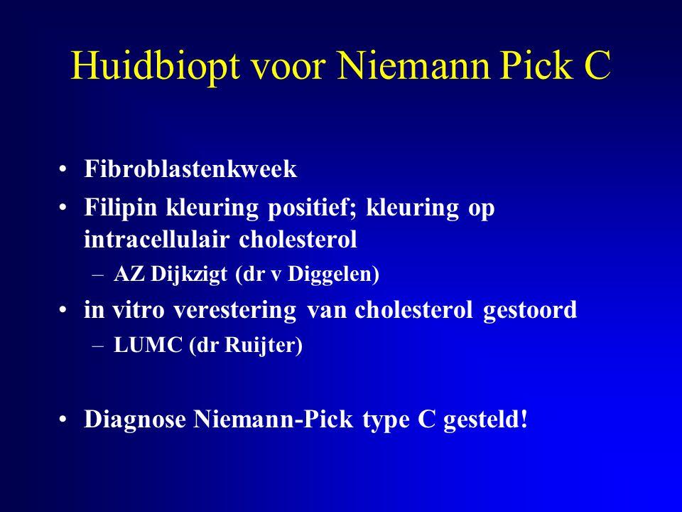 Huidbiopt voor Niemann Pick C Fibroblastenkweek Filipin kleuring positief; kleuring op intracellulair cholesterol –AZ Dijkzigt (dr v Diggelen) in vitr