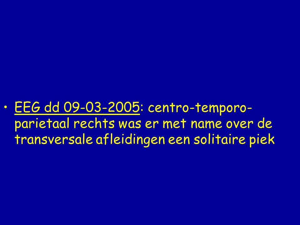 MRI cerebrum 10-03-2005: afwijkend gebied rechts mediotemporaal (DD encefalitis)