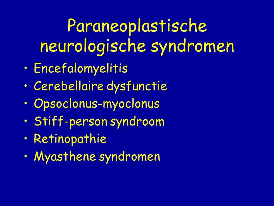 Paraneoplastische encefalomyelitis Multifocale aandoening van het CZS Het anti Hu syndroom is het klassieke voorbeeld hiervan Kenmerken zijn Limbische encefalitis of epileptische aanvallen (21%) Cerebellaire dysfunctie (13%) Hersenstam uitval (1%) Autonome dysfunctie (10%) En/of motorische zwakte (14%)