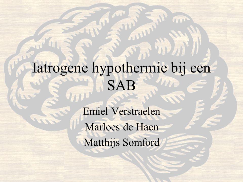 Iatrogene hypothermie bij een SAB Emiel Verstraelen Marloes de Haen Matthijs Somford