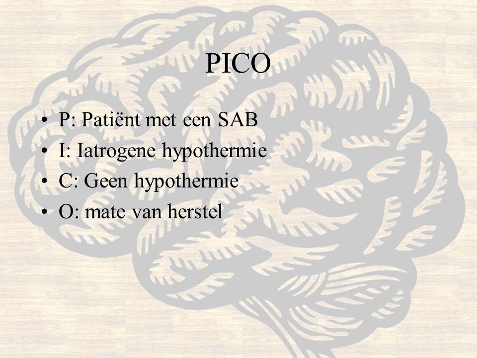 PICO P: Patiënt met een SAB I: Iatrogene hypothermie C: Geen hypothermie O: mate van herstel