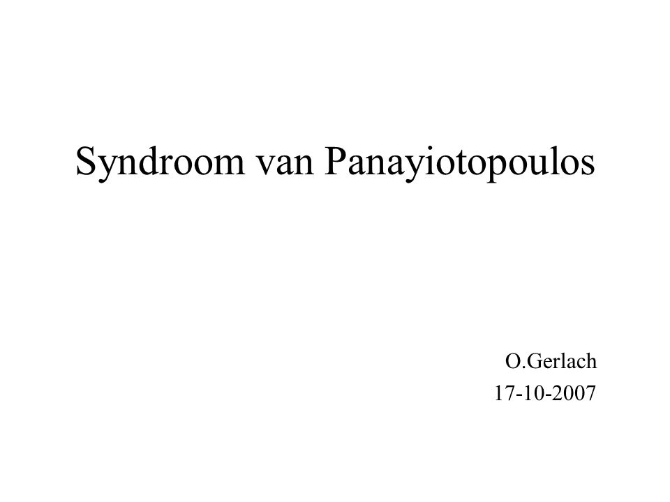Syndroom van Panayiotopoulos O.Gerlach 17-10-2007