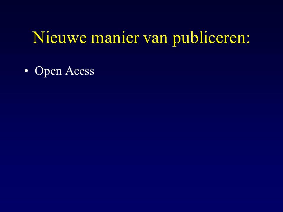 Nieuwe manier van publiceren: Open Acess