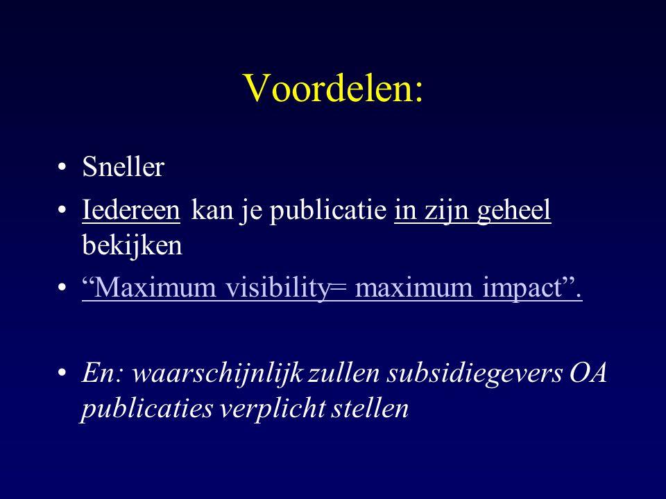 Voordelen: Sneller Iedereen kan je publicatie in zijn geheel bekijken Maximum visibility= maximum impact .