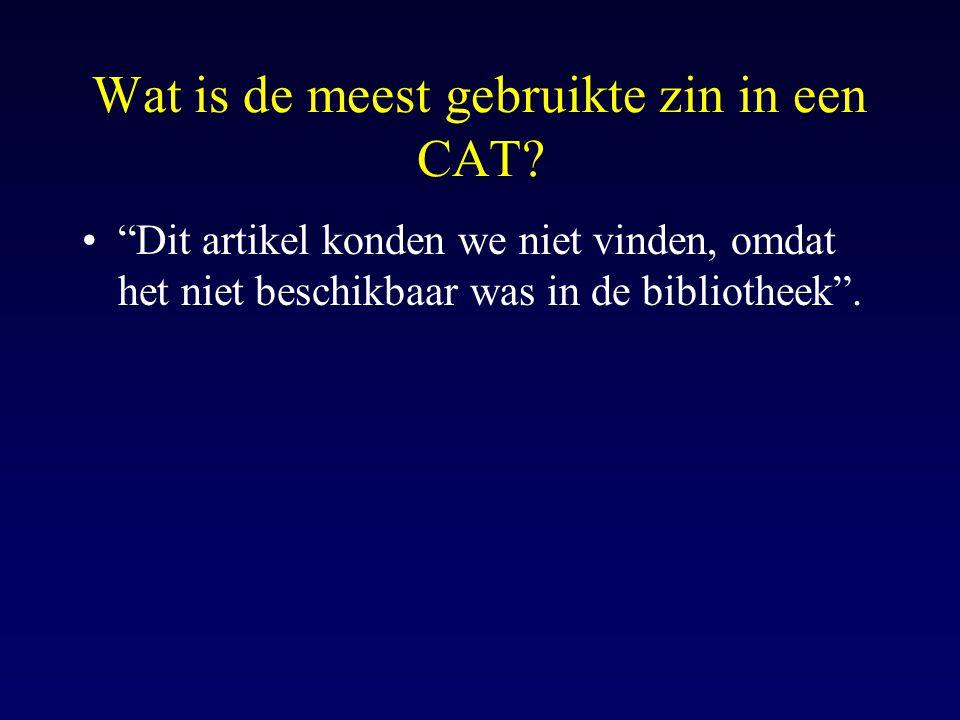 Wat is de meest gebruikte zin in een CAT.