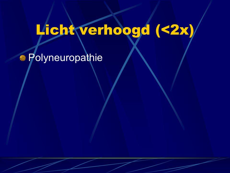 Licht verhoogd (<2x) Polyneuropathie