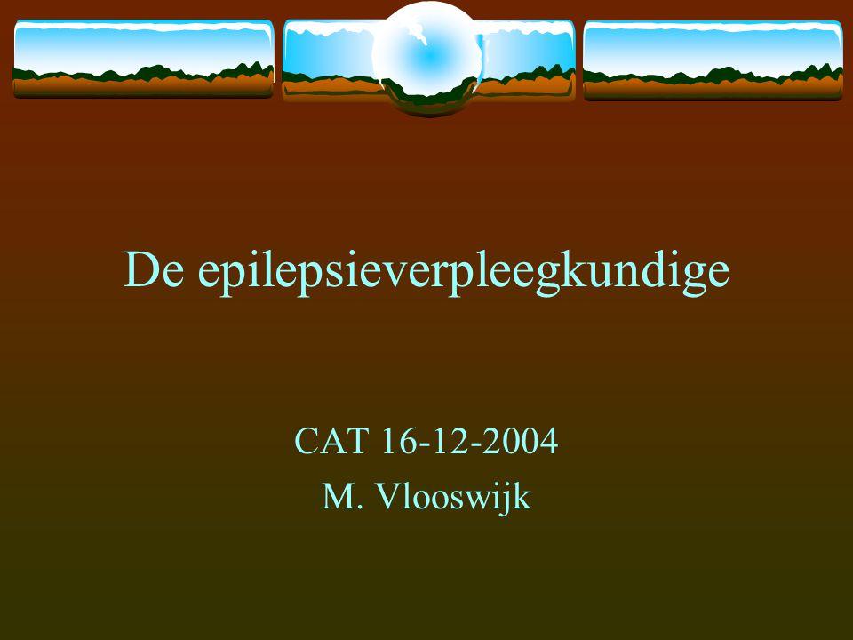 De epilepsieverpleegkundige CAT 16-12-2004 M. Vlooswijk