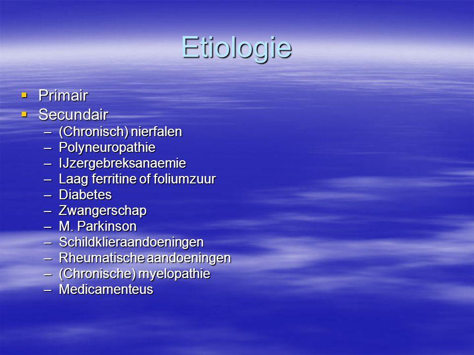 Etiologie: primair RLS  Genetisch.