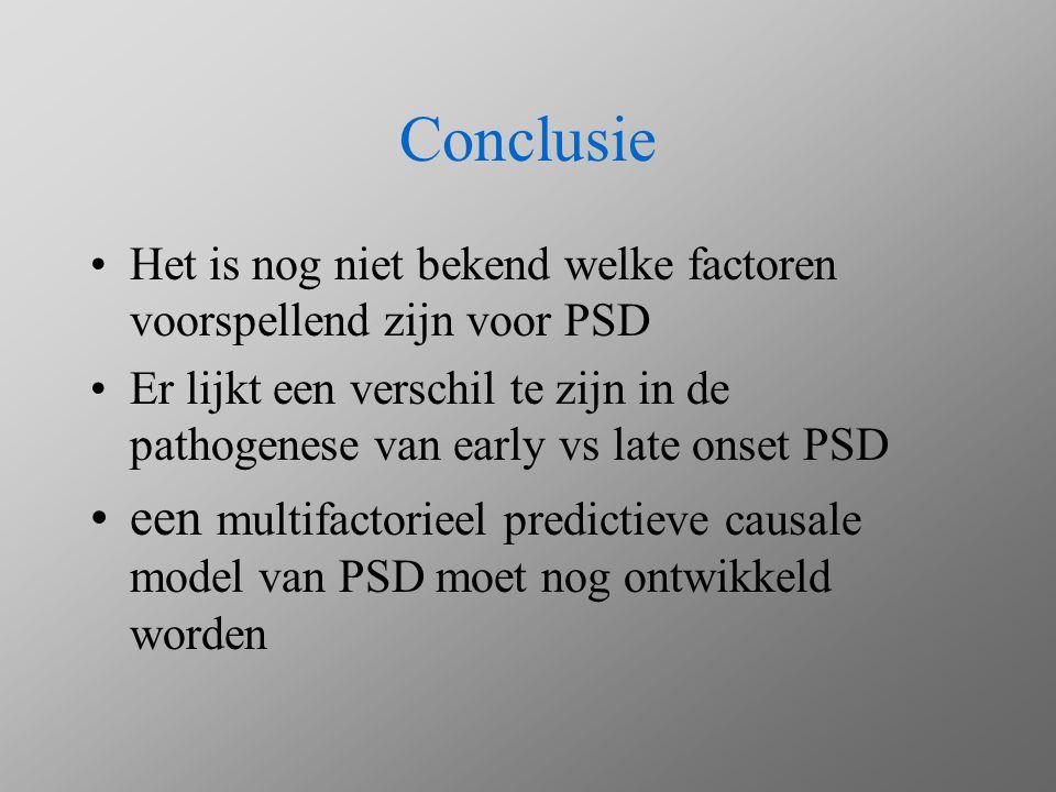 Conclusie Het is nog niet bekend welke factoren voorspellend zijn voor PSD Er lijkt een verschil te zijn in de pathogenese van early vs late onset PSD