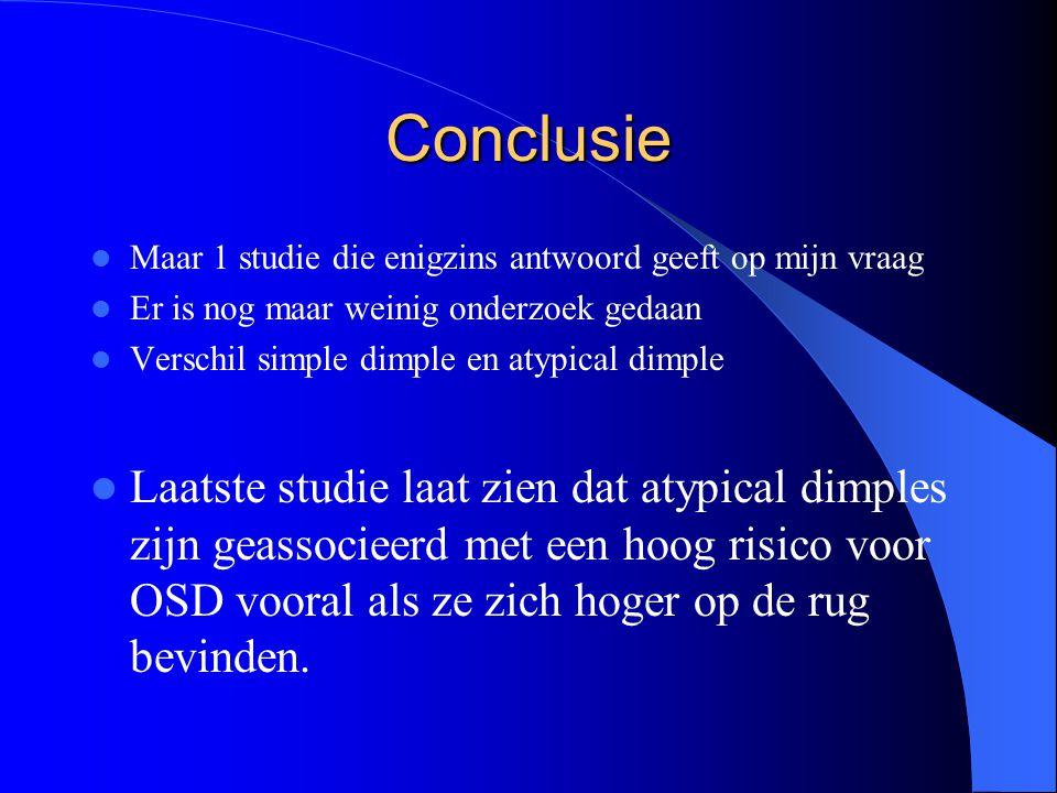 Conclusie Maar 1 studie die enigzins antwoord geeft op mijn vraag Er is nog maar weinig onderzoek gedaan Verschil simple dimple en atypical dimple Laa