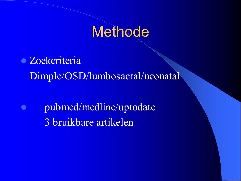 Methode Zoekcriteria Dimple/OSD/lumbosacral/neonatal pubmed/medline/uptodate 3 bruikbare artikelen