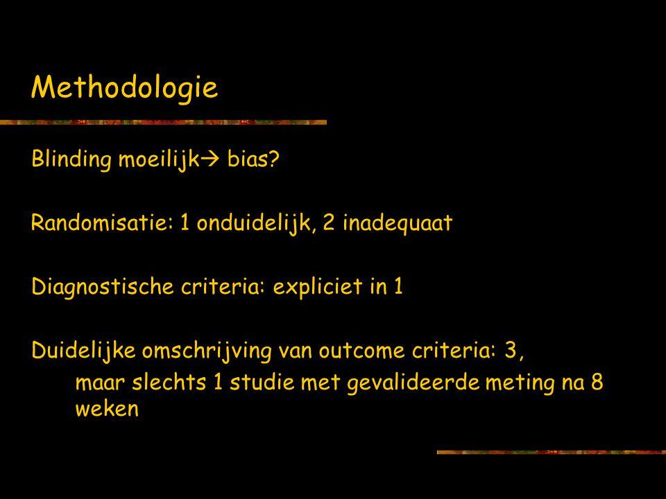 Methodologie Blinding moeilijk  bias.