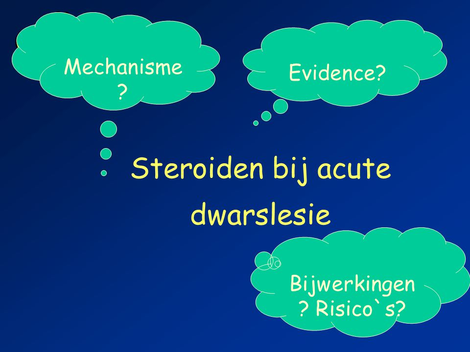 Steroiden bij acute dwarslesie Bijwerkingen ? Risico`s? Evidence? Mechanisme ?