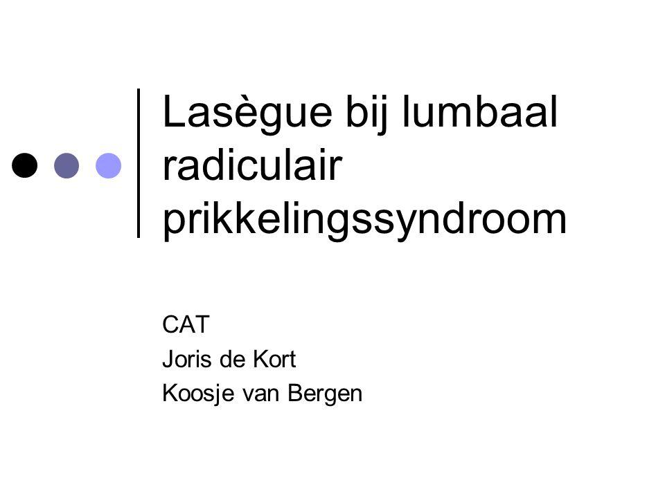 Lasègue bij lumbaal radiculair prikkelingssyndroom CAT Joris de Kort Koosje van Bergen