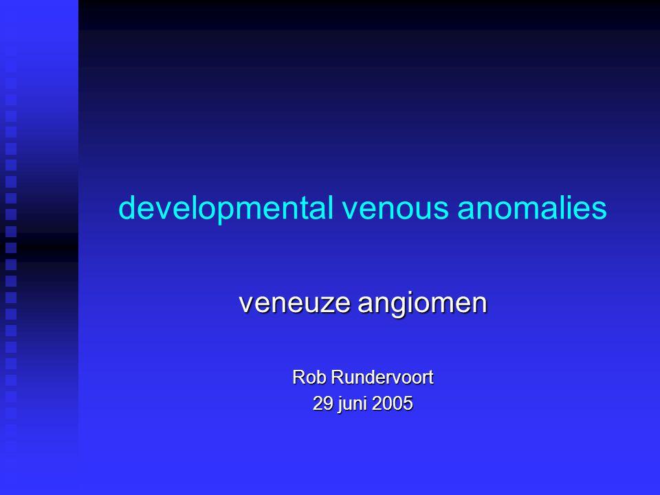 developmental venous anomalies veneuze angiomen Rob Rundervoort 29 juni 2005