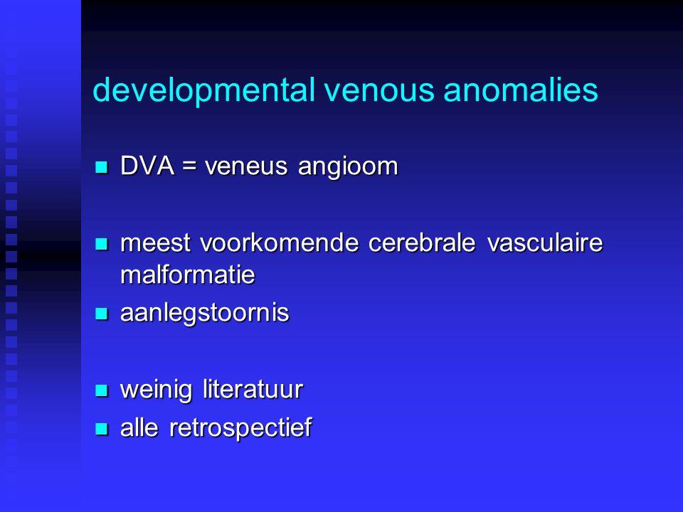 developmental venous anomalies DVA = veneus angioom DVA = veneus angioom meest voorkomende cerebrale vasculaire malformatie meest voorkomende cerebral
