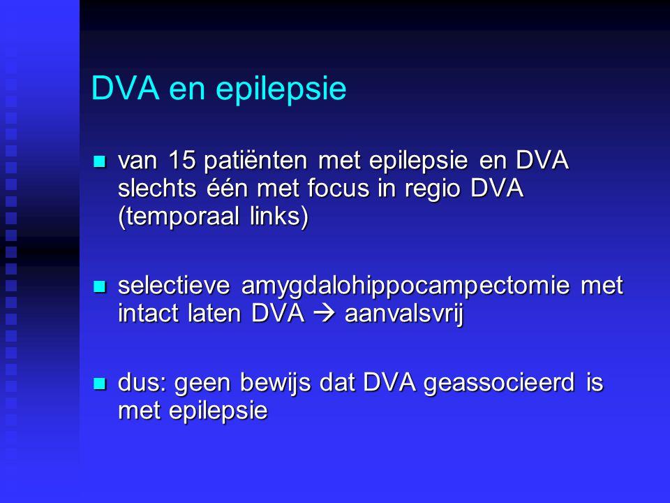 DVA en epilepsie van 15 patiënten met epilepsie en DVA slechts één met focus in regio DVA (temporaal links) van 15 patiënten met epilepsie en DVA slec