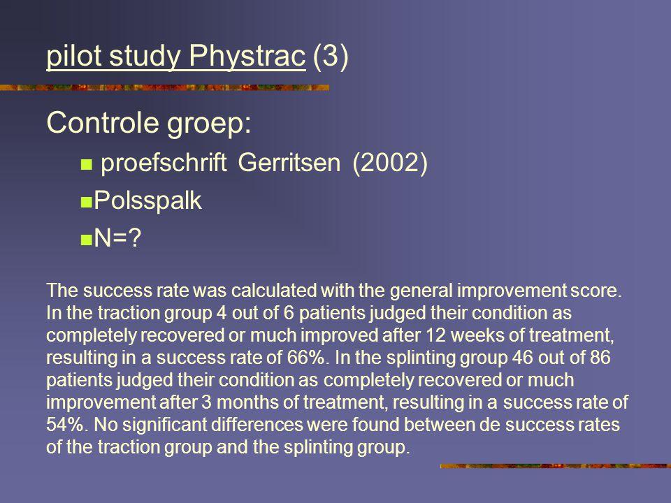 Conclusie Beter onderzoek nodig met (onder andere) meer patienten controlegroep, en langere follow-up duur