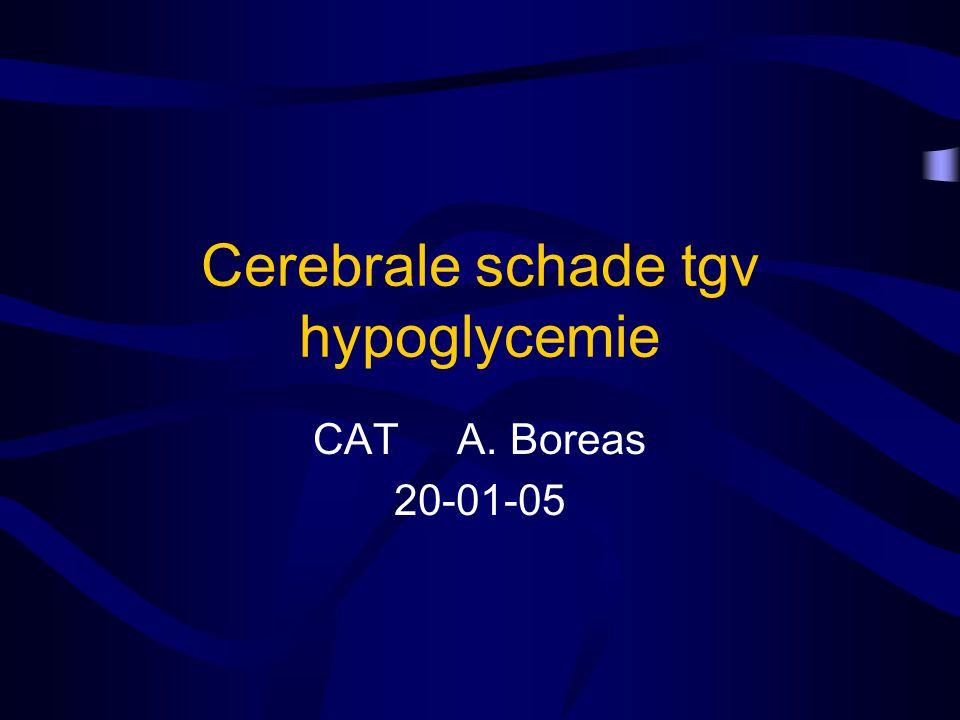 Cerebrale schade tgv hypoglycemie CAT A. Boreas 20-01-05