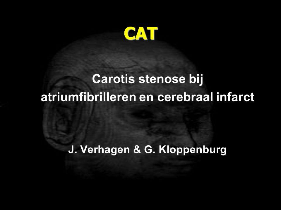 CAT Carotis stenose bij atriumfibrilleren en cerebraal infarct J. Verhagen & G. Kloppenburg
