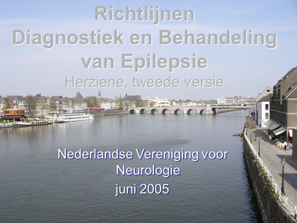 Richtlijnen Diagnostiek en Behandeling van Epilepsie Herziene, tweede versie Nederlandse Vereniging voor Neurologie juni 2005