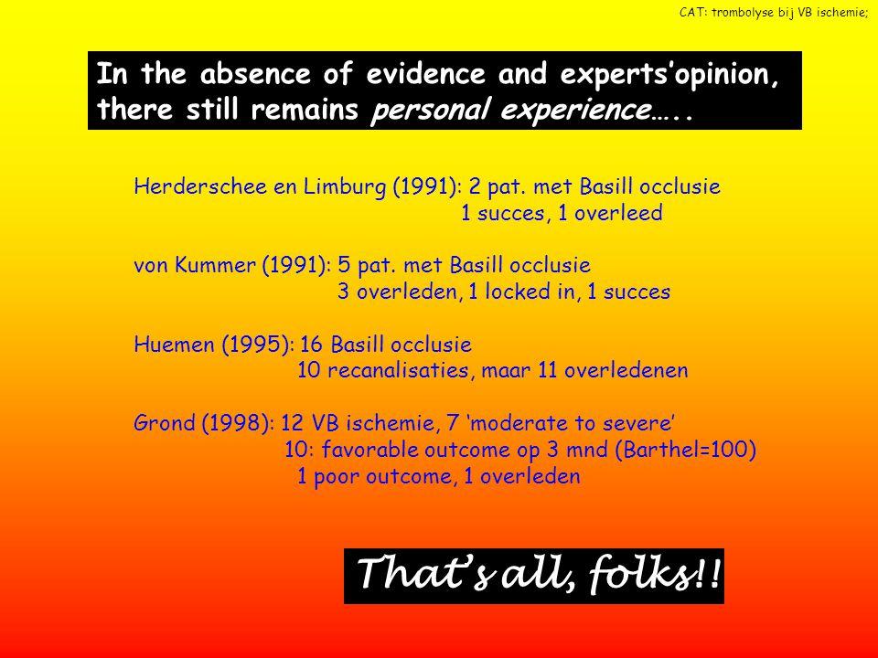 ''our knowledge base is to small and our experience too slim'' Lou Caplan, 1998 On VI ischemie en iv trombolyse: Misschien is meer nut te verwachten van IA trombolyse, maar dat is evt.